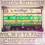 MixtapeMittwoch Vol. 16 mit Chiefrokka - In Ya Face -