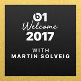 Martin Solveig - Welcome 2017 @ Beats 1 Radio