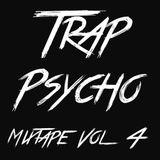 Trap Psycho Vol 4