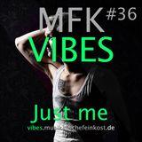 MFK Vibes #36 - Just Me