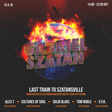 X.Y.R, Tom Noble & Cultures of Soul [Last Train To Szatansville w/ Gabriel Szatan] - 15th April 2018