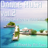 Dance Rush vol.2 -Tropical, Future, and Deep House Mix-