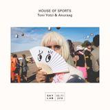 | HOUSE OF SPORTS | w/ Toni Yotzi & Anuraag | E3