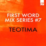 First Word Mix Series #7: Teotima