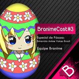 BranimeCast #3 - Especial de Páscoa - Entrevista com Anime Voices Brasil