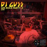 """DJ GUSS - Mix Rock Party_3 """"Ao Vivo"""" na 89 A Rádio Rock"""