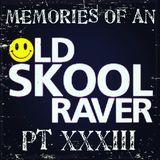 Memories Of An Oldskool Raver Pt XXXIII