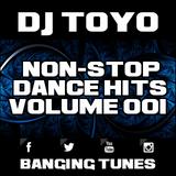 DJ Toyo - Non-Stop Dance Hits Volume 01 (Banging Tunes 2017 DJ Mix)