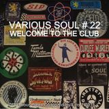 VARIOUS SOUL 22 - WELCOME TO THE CLUB
