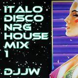 ITALO DISCO NRG HOUSEMIX Vol1 by DJJW