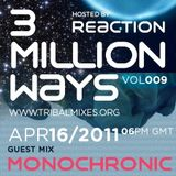 01 - Monochronic -3 Million Ways 009 @ TM Radio [ 16-apr-2011 ]