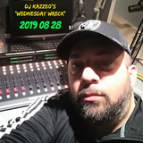 DJ Kazzeo - 2019 08 28 (Wednesday Wreck)