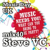 Music Day UK - mix series 40 - Steve VC