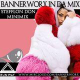 BANNERWORX In Da Mix x Stefflon Don MiniMix