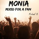MIXED FOR A FAN: MONIA - mixed by Michael B