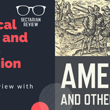 Sectarian Review 104: America and Other Fictions