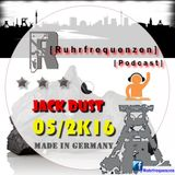 Jack Dust - Ruhrfrequenzen Podcast Show 05-2k16