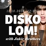 E! Nights pres. Disko Lom! live / Jakir Brothers / 08.11.2014. @ Kameleon club