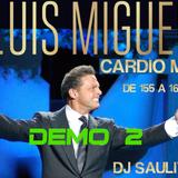 LUIS MIGUEL CARDIO MIX DEMO 2 YT -DJSAULIVAN