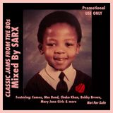 Classic Jams From The 80s - Mixed By Sarx