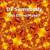 Just Clone Myself by DJ Somebody 4/24/98