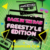 DJ Bash - Back In The Day Freestyle Edition