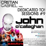 Dedicated To! Sessions #9 - JOHN O'CALLAGHAN - by Cristian Gabriel (19.09.2013)