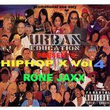 Urban Education Presents HIP HOP X Vol 4 Mixed by RONE JAXX