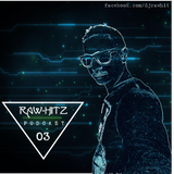 Rawhitz Podcast 03
