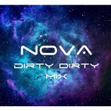 NOVA: Dirty Dirty Mix
