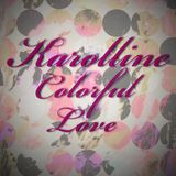Karolline - Colorful Love