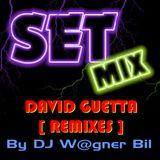 David Guetta - Set Remixes [By DJ W@gner Bil]