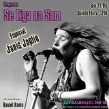 Programa Se Liga no Som - Especial Janis Joplin