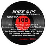 """Noise r'us # 105 """"face on"""" (Septembre 2016)"""