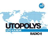 Uto Karem - Utopolys Radio 032 (August 2014)