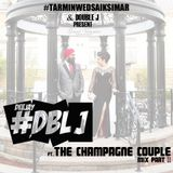 DBLJ ft The Champagne Couple - Mix PART II