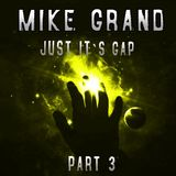 Mike Grand - Just It's GAP (Part III)