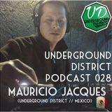 Underground District 028 Special Guest Mauricio Jacques (México)