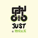 Just a MixX