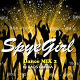 SpyeGirl Dance Mix Vol. 2