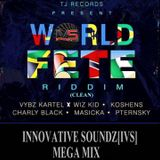 World Fete Riddim (Innovative Soundz[IVS] Megamix) [Clean]