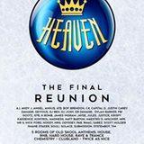 HEAVEN - THE FINAL REUNION - MONDAY DECEMBER 26TH 2016