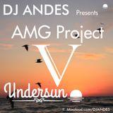DJ ANDES presents AMG Project Undersun V