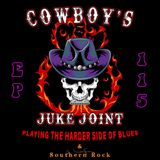 Cowboy's Juke Joint Show Episode 115