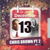 Jukess Advent Calendar - 13th December: Chris Brown Pt.2