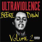 UltraViolence before Dawn Vol 2- uprising