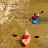 Nesic - Dasein Mix Sessions - Everydayness Vol. 5 - Sweet Lovin' by the Riverside