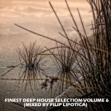 FINEST DEEP HOUSE SELECTION-VOLUME 6 2014 (MIXED BY FILIP LIPOTICA)