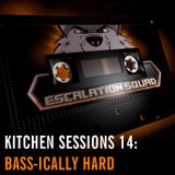 Kitchen Sessions 14 - Bass-ically Hard