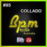 BPM RADIO AUSTRALIA Episode 95 - with COLLADO